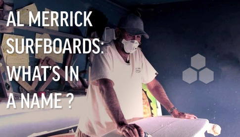 Al Merrick Surfboards: What's In a Name?